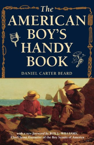American Boy's Handy Book: What to Do and How to Do It (Handy American Book Boys)