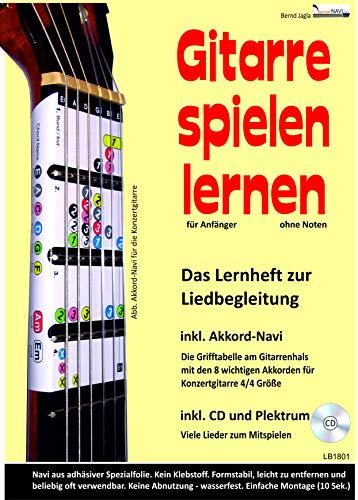 Gitarre spielen lernen. Die Gitarrenschule für Anfänger. Sofort Akkorde greifen und einfache Lieder begleiten. Die Grifftabelle direkt am Griffbrett. CD und Plektrum. Für Konzertgitarre.