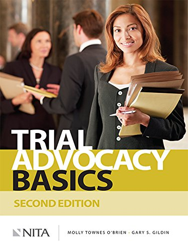 NITA Trial Advocacy Basics - Advocacy Trial Nita