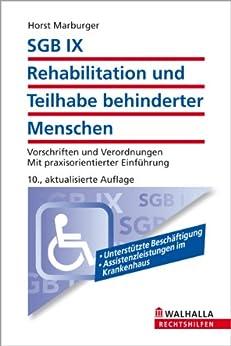 SGB IX - Rehabilitation und Teilhabe behinderter Menschen: Vorschriften und Verordnungen; Mit praxisorientierter Einführung von [Marburger, Horst]