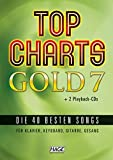 Top Charts Gold 7 + 2 Playback CDs: Die 40 besten Songs für Klavier, Keyboard, Gitarre und Gesang -