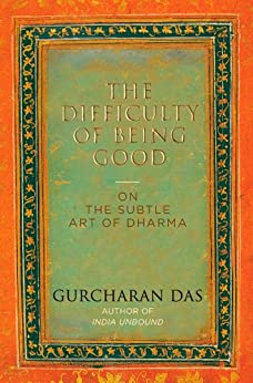 Difficulty of Being Good by [Das, Gurcharan]