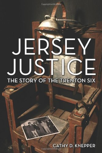 Jersey Justice: The Story of the Trenton Six (Rivergate Book)