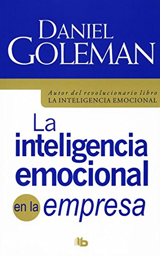 La Inteligencia Emocional En La Empresa / Working with Emotional Intelligence por Daniel Goleman
