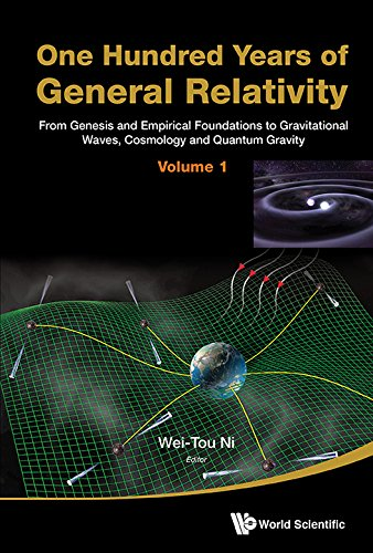 One Hundred Years of General Relativity:From Genesis and Empirical Foundations to Gravitational Waves, Cosmology and Quantum Gravity(In 2 Volumes) (English Edition)