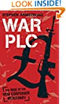 War plc: The Rise of the New Corporat...