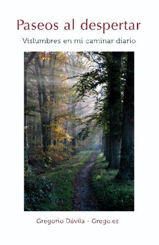 Paseos al despertar: Vislumbres en mi caminar diario