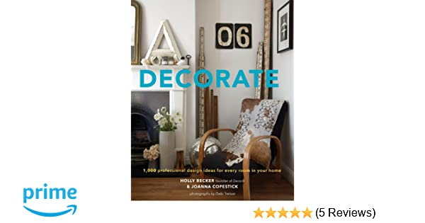Decorate: 1,000 Professional Design Ideas for Every Room in Your ...