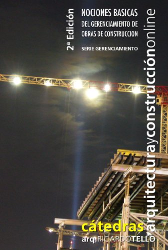 Nociones básicas del gerenciamiento de obras de construcción. 2° Edición (Serie Gerenciamiento nº 33)