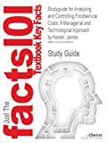Studyguide for Analyzing and Controlling Foodservice Costs: A Managerial and Technological Approach by Keiser, James, ISBN 9780131191129 (Cram 101)