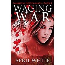 Waging War (The Immortal Descendants Book 4) (English Edition)