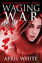 Waging War (The Immortal Descendants Book 4)