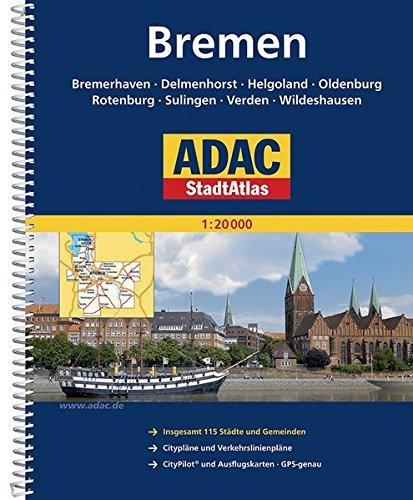 ADAC StadtAtlas Bremen mit Bremerhaven, Delmenhorst, Helgoland, Oldenburg: Rotenburg, Sulingen, Verden, Wildeshausen 1:20 000 (ADAC Stadtatlanten)