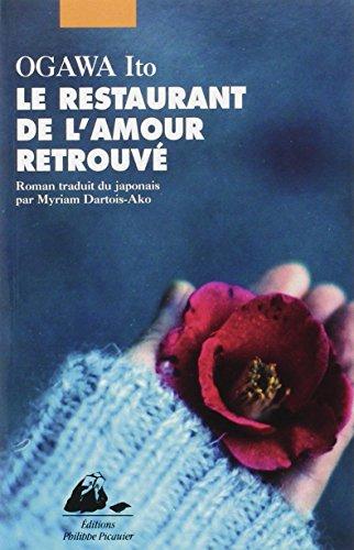 Le restaurant de l'amour retrouvé : roman / Ogawa Ito   Ogawa, Ito (1973-....). Auteur