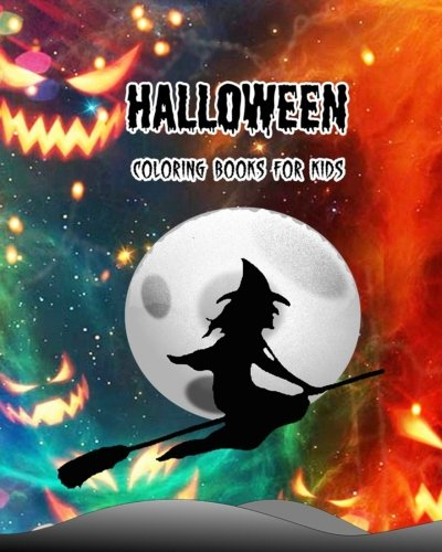 Halloween Coloring Books For Kids: Happy Halloween 2017
