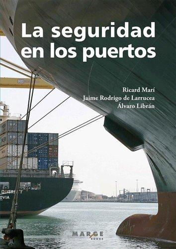 La seguridad en los puertos por Álvaro Librán