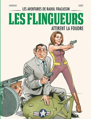Les aventures de Raoul Fracassin T3 - Les Flingueurs attirent la foudre par Chanoinat Philippe