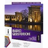 Radici geostoriche. Con e-book. Con espansione online. Per le Scuole superiori. Con DVD-ROM: 1