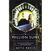 A Million Suns (Across the Universe) by Beth Revis (2012-04-05)
