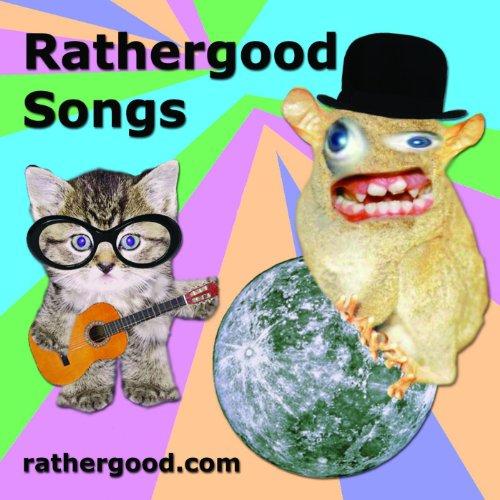 Rathergood Songs [Explicit]