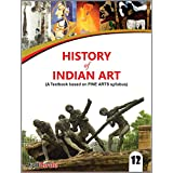 History of Indian Art (A Textbook based on Fine Arts Syllabus) Class 12
