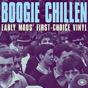 Boogie Chillen: Early Mod's First-Choice Vinyl [DOUBLE VINYL]
