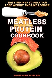 Meatless Protein Cookbook: Easy Recipes To Help You Lose Weight And Live Longer