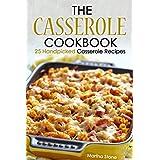 The Casserole Cookbook: 25 Handpicked Casserole Recipes (English Edition)