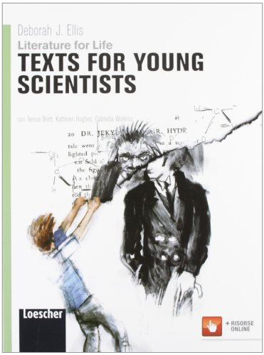 Literature for life. Texts for young scientists. Per le Scuole superiori. Con espansione online
