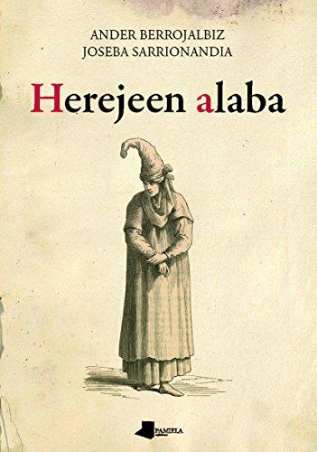 Herejeen alaba (Ensayo y Testimonio) por Ander Berrojalbiz Echevarría