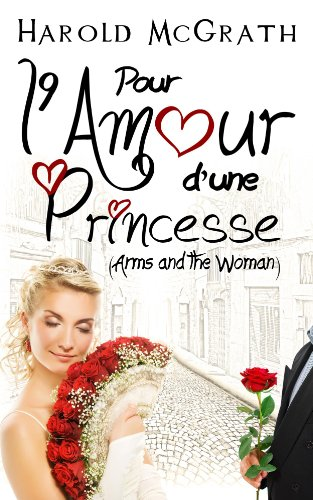 Pour l'amour d'une Princesse (Arms and the Woman)