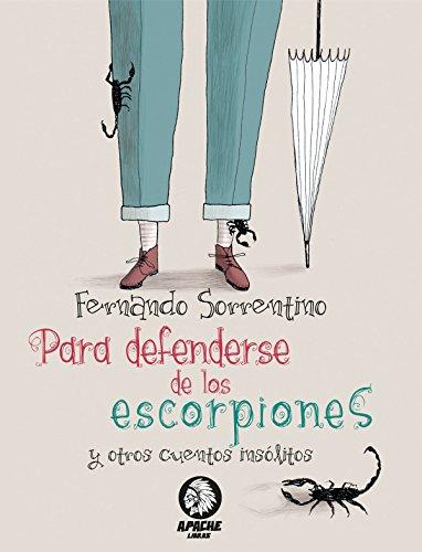 Para defenderse de los escorpiones: Y otros cuentos insólitos (Pluma nº 2) por Fernando Sorrentino