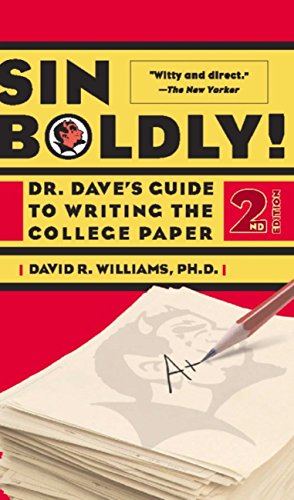 Sin Boldly!: Dr. Dave's Guide To Writing The College Paper (English Edition)