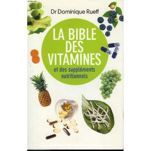 La bible des vitamines et des supplements nutritionnels.