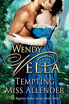 Tempting Miss Allender (Regency Rakes Book 3) (English Edition) di [Vella, Wendy]