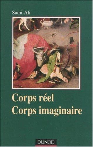 Corps réel, corps imaginaire : Une épistémologie du somatique de Sami-Ali (10 février 2010) Broché
