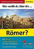 Was weißt du über ... die Römer?: Das Frage- und Antwortspiel mit dem Drehpfeil