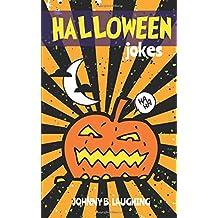 Halloween Jokes: Funny Halloween Jokes and Riddles for Kids (Halloween Series, Band 5)