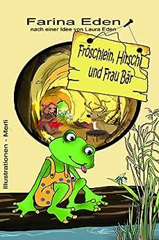 Fröschlein, Hirschi und Frau Bär