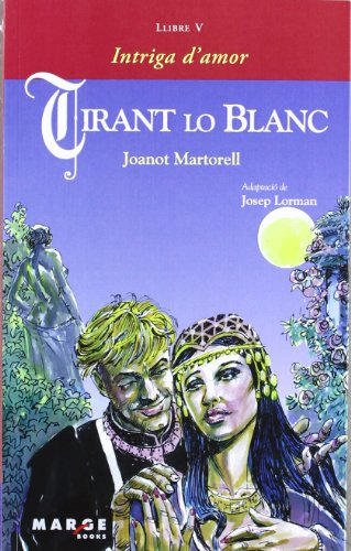 Tirant lo Blanc - Llibre V, Intriga d'amor (Ursa Maior) por Joanot Martorell