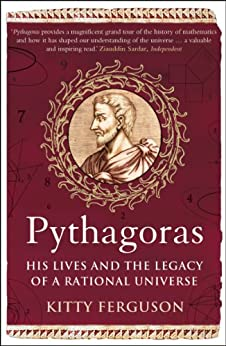 Pythagoras: His Lives and the Legacy of a Rational Universe par [Ferguson, Kitty]