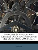 Principes Et Applications Diverses De La Mnémotechnie: (403-763 P., [3] H. Lám. Pleg.)...