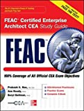 FEAC Certified Enterprise Architect CEA (Feac Certified Enterprise Architect Cea Study Guide)