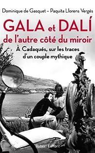 Gala et Dali, de l'autre côté du miroir par Dominique de Gasquet