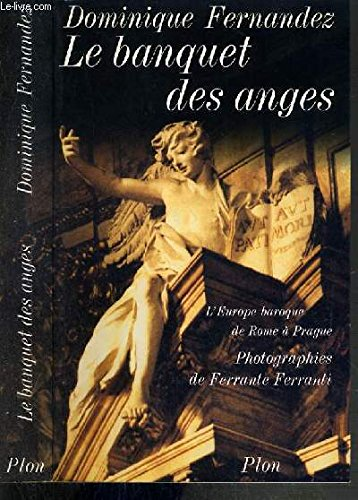 Le Banquet des anges : L'Europe baroque de Rome à Prague par Dominique Fernandez