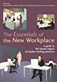 The Essentials of the New Workplace - A Guide to the Human Impact of Modern Working Practices