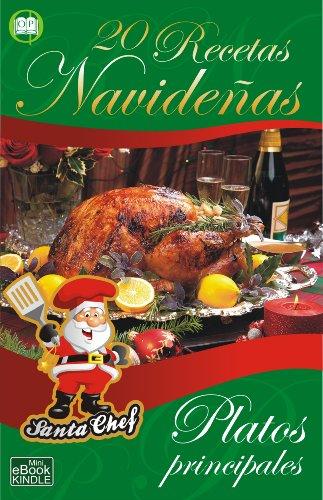 20 RECETAS NAVIDEÑAS - Platos principales (Colección Santa Chef nº 2)