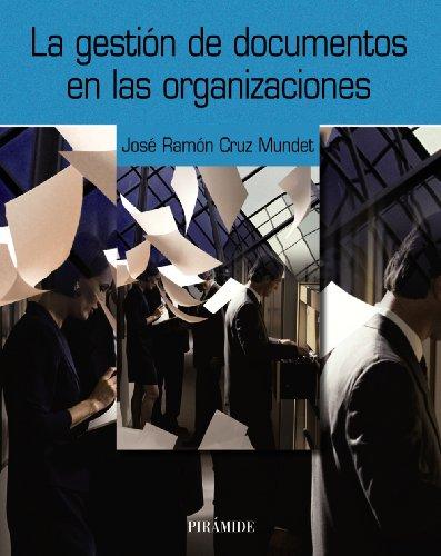 La gestión de documentos en las organizaciones (Ozalid) por José Ramón Cruz Mundet