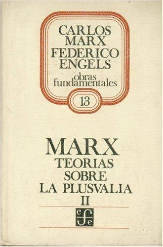 Teorias Sobre La Plusvalia II por Karl Marx