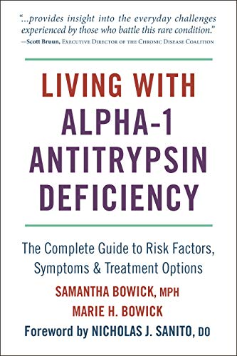 Living with Alpha-1 Antitrypsin Deficiency: Complete Guide to Risk Factors, Symptoms & Treatment Options (English Edition)